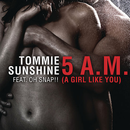 5AM [A Girl Like You] de Tommie Sunshine