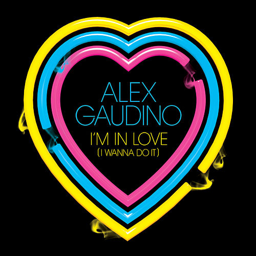 I'm In Love (I Wanna Do It) de Alex Gaudino