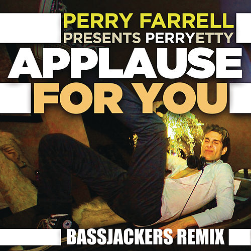 Applause For You de Perry Farrell