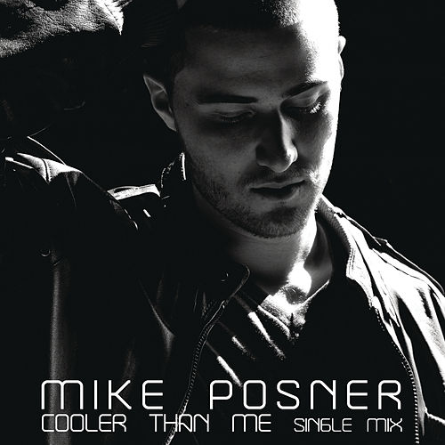 Cooler Than Me de Mike Posner