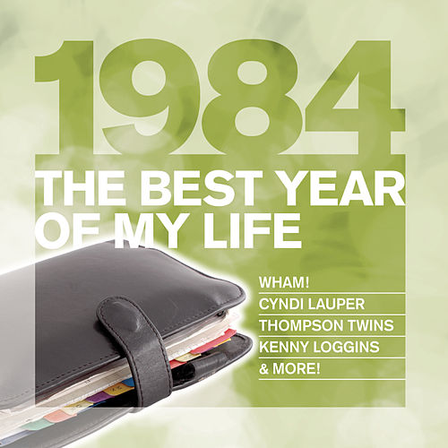 The Best Year Of My Life: 1984 de Various Artists