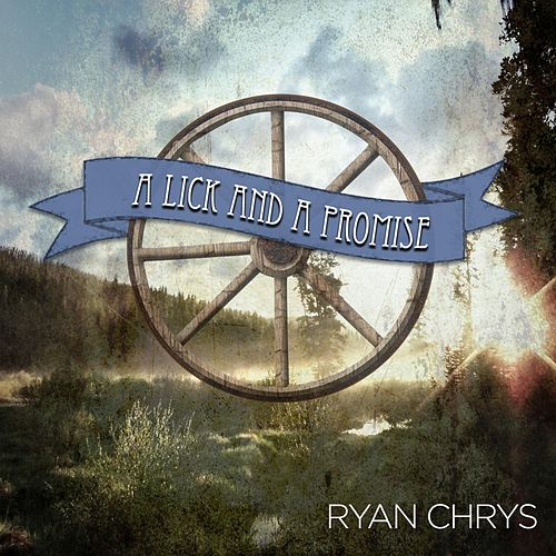 A Lick and a Promise by Ryan Chrys