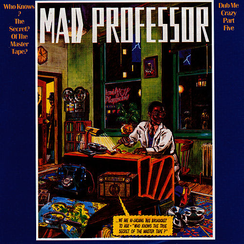 Who Knows The Secret Of The Master Tape? by Mad Professor