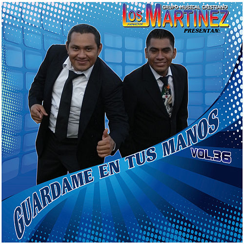 Guardame en tus Manos Vol.36 de Los Hermanos Martinez de El Salvador