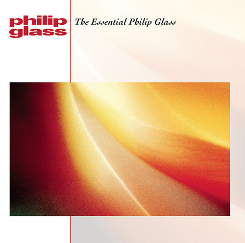 The Essential Philip Glass de Various Artists