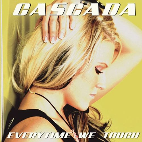 Everytime We Touch fra Cascada