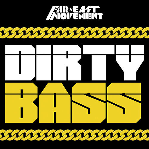 Dirty Bass (Deluxe) by Far East Movement