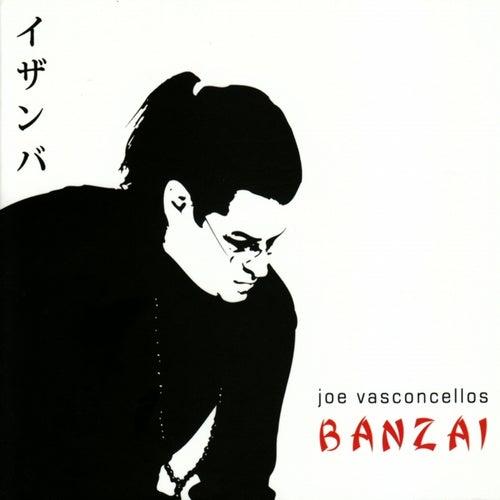 Banzai de Joe Vasconcellos
