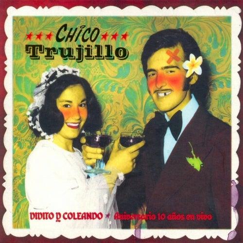 Vivito y coleando - Aniversario 10 años en vivo (Live) de Chico Trujillo