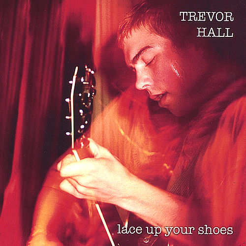 Lace Up Your Shoes de Trevor Hall