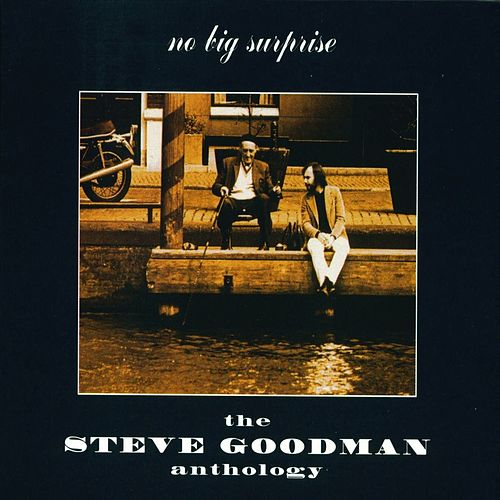 The Steve Goodman Anthology von Steve Goodman