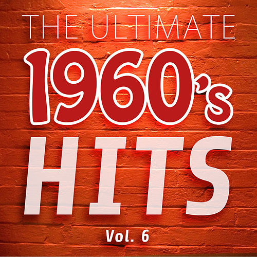The Ultimate 1960's Hits, Vol. 6 by Various Artists