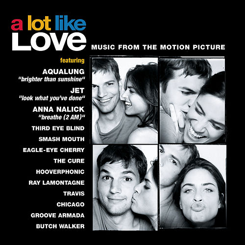 A Lot Like Love - Music From The Motion Picture by A Lot Like Love (Music From The Motion Picture)