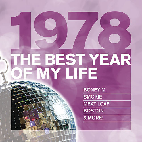 The Best Year Of My Life: 1978 by Various Artists