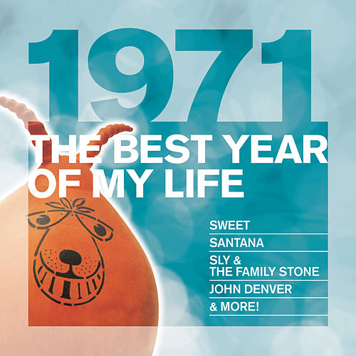 The Best Year Of My Life: 1971 de Various Artists