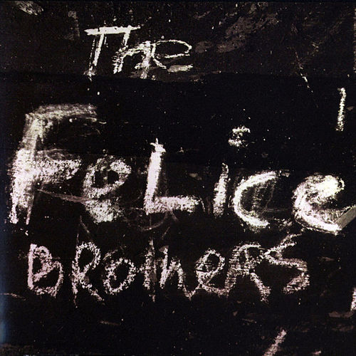 The Felice Brothers by The Felice Brothers