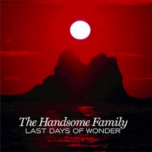 Last Days of Wonder de The Handsome Family
