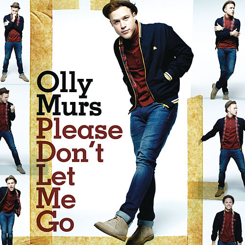Please Don't Let Me Go by Olly Murs