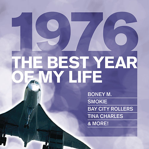 The Best Year Of My Life: 1976 de Various Artists