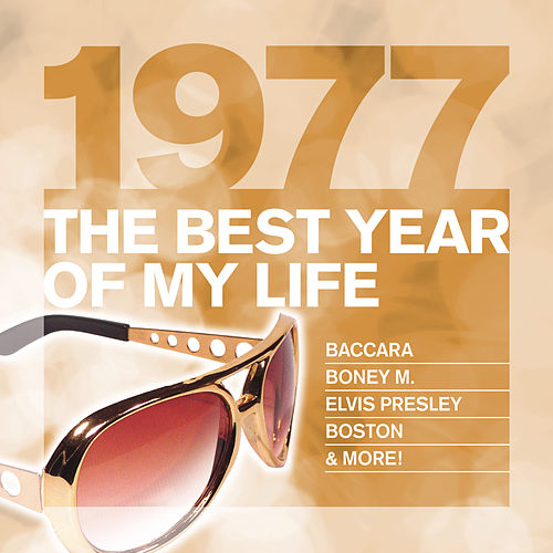 The Best Year Of My Life: 1977 de Various Artists