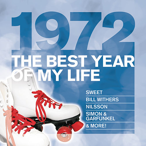 The Best Year Of My Life: 1972 by Various Artists
