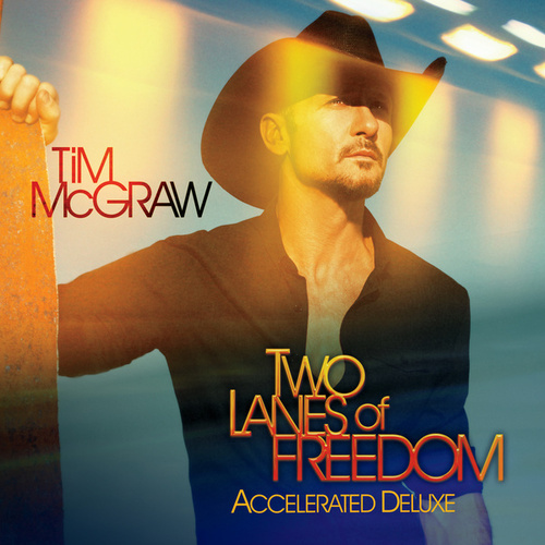 Two Lanes Of Freedom by Tim McGraw