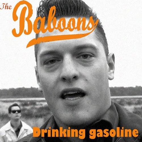 Drinking Gasoline von The Baboons