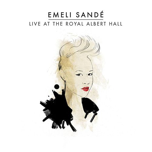 Live At the Royal Albert Hall by Emeli Sandé