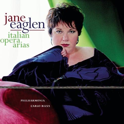 Jane Eaglen Sings Italian Opera Arias von Jane Eaglen