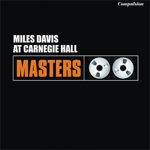 At Carnegie Hall von Miles Davis