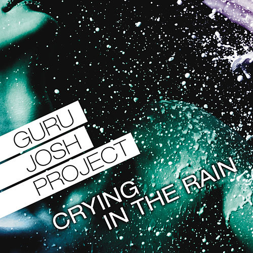 Crying In The Rain by Guru Josh Project