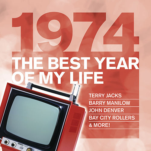 The Best Year Of My Life: 1974 de Various Artists