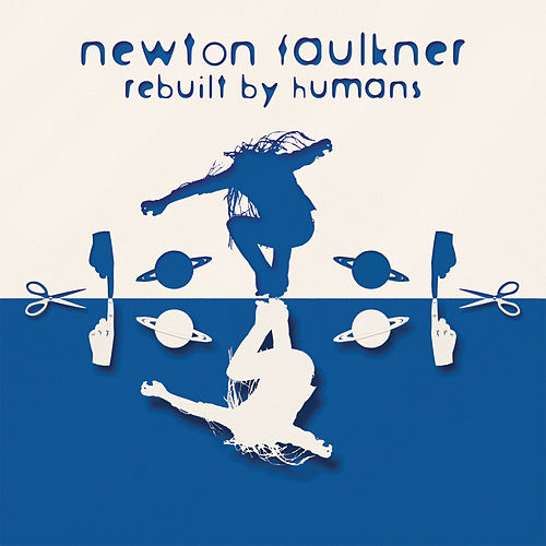 Rebuilt By Humans de Newton Faulkner