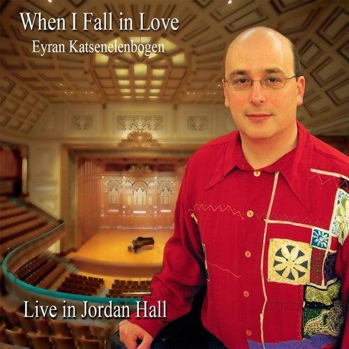 When I Fall in Love (Live) de Eyran Katsenelenbogen