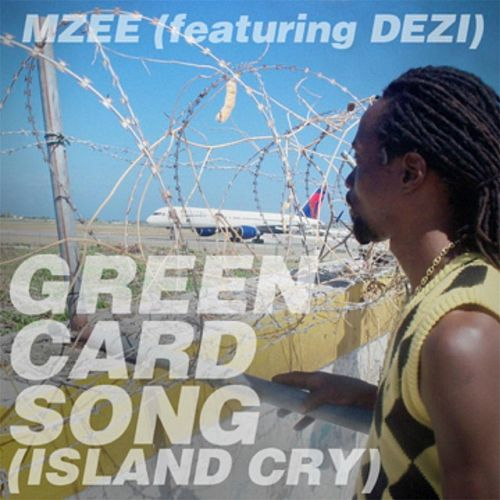 Green Card Song (Island Cry) [feat. Dezi] de Mzee
