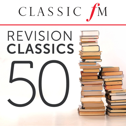 50 Revision Classics by Classic FM di Various Artists