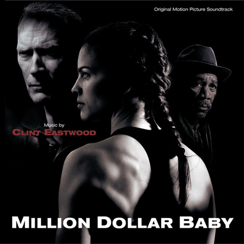 Million Dollar Baby (Original Motion Picture Soundtrack) by Clint Eastwood