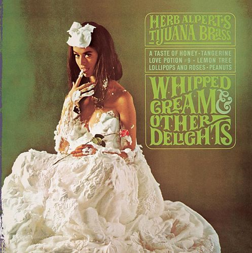 Whipped Cream & Other Delights by Herb Alpert