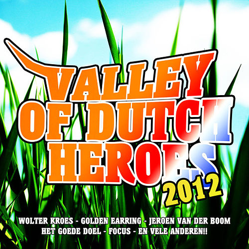 Valley Of Dutch Heroes 2012 by Various Artists