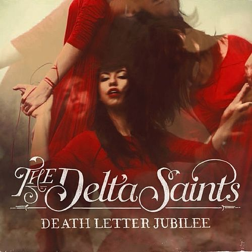 Death Letter Jubilee (Bonus Track Version) by The Delta Saints