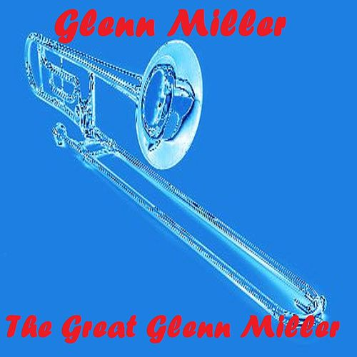 The Great Glenn Miller von Glen Miller (R&B)