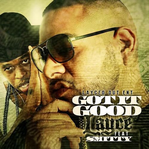 Got It Good (feat. Smitty) by Layce