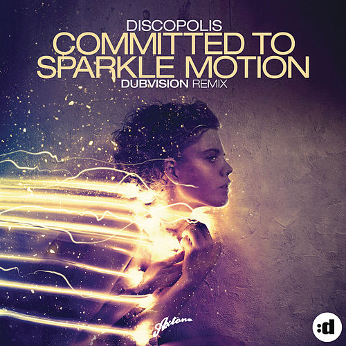 Committed To Sparkle Motion by Discopolis