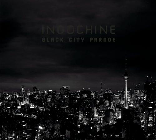 Black City Parade de Indochine