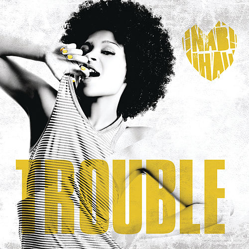 Trouble (Remixes) von Nabiha