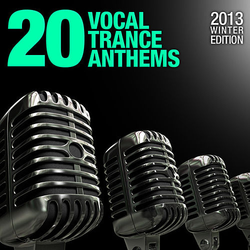 20 Vocal Trance Anthems (2013 Winter Edition) von Various Artists