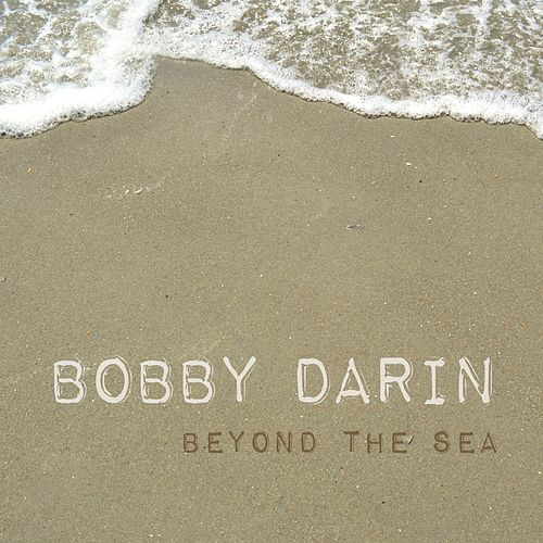 Beyond the Sea by Bobby Darin