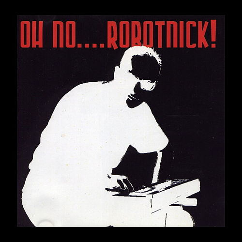 Oh No....Robotnick! de Alexander Robotnick