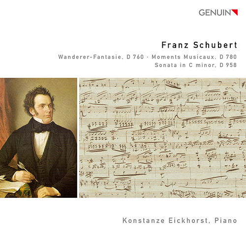 Schubert: Wanderer-Fantasie, D 760 - Moments Musicaux, D 780 - Sonata in C minor, D 958 von Konstanze Eickhorst