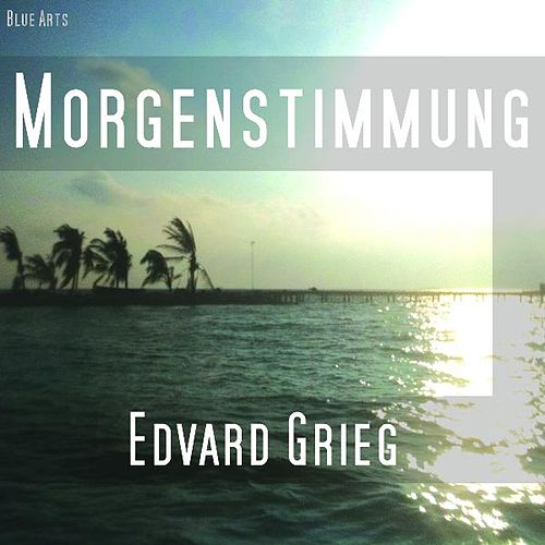 Morning Mood , Morgenstimmung (feat. Michael Tuce) de Edvard Grieg